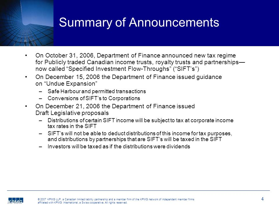 4 © 2007 KPMG LLP, a Canadian limited liability partnership and a member firm of the KPMG network of independent member firms affiliated with KPMG International, a Swiss cooperative.