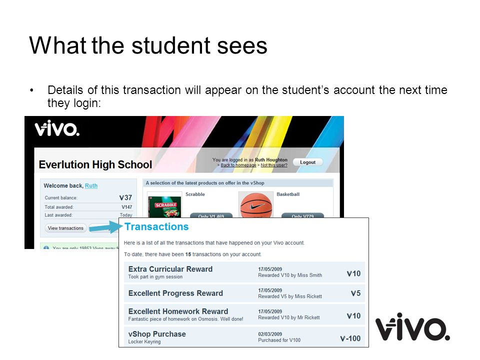 What the student sees Details of this transaction will appear on the students account the next time they login: