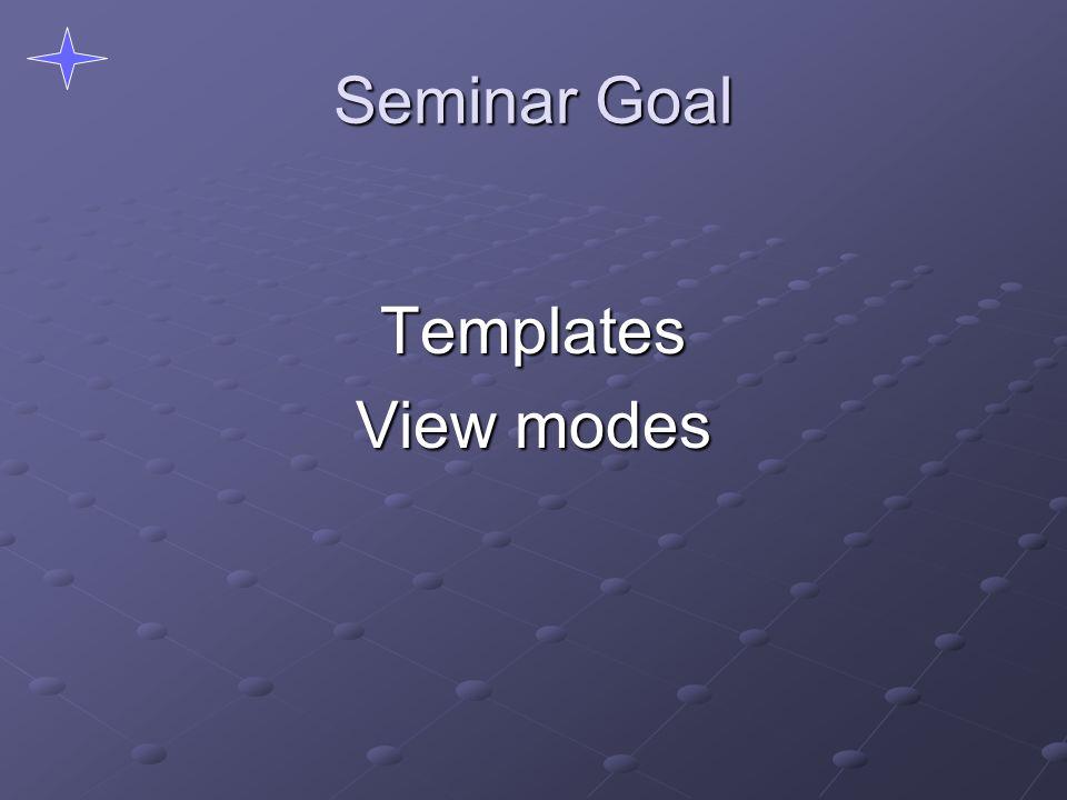 Seminar Goal Templates View modes