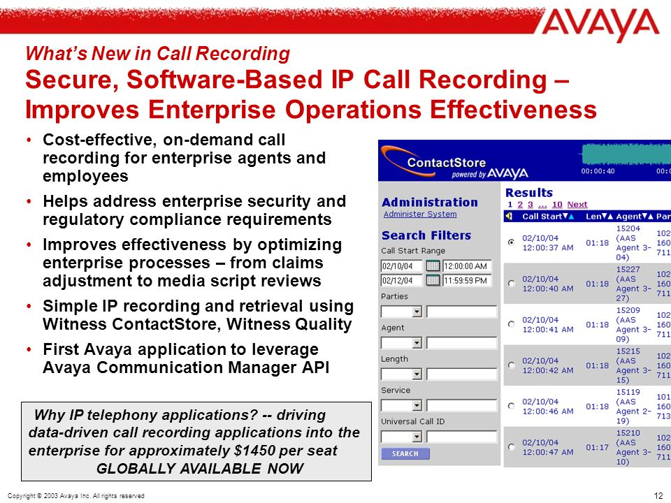 12 Copyright © 2003 Avaya Inc. All rights reserved Whats New in Call Recording Secure, Software-Based IP Call Recording – Improves Enterprise Operatio