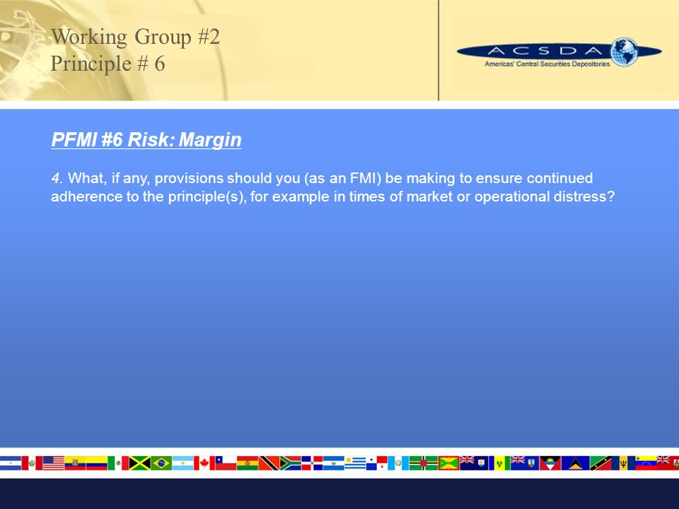 PFMI #6 Risk: Margin 4.