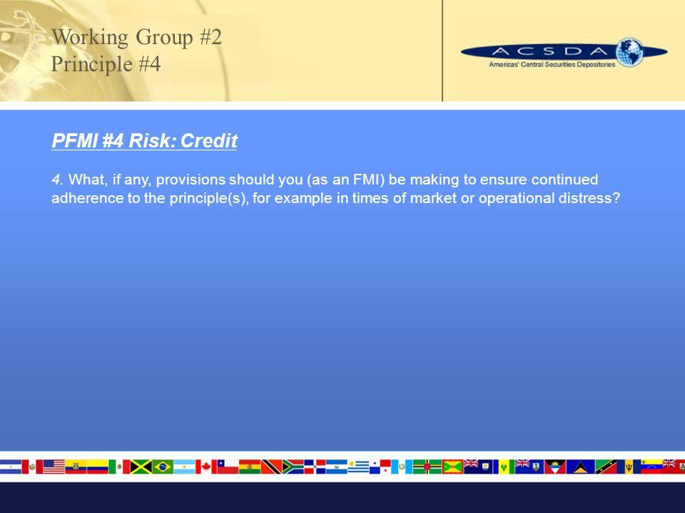 PFMI #4 Risk: Credit 4.
