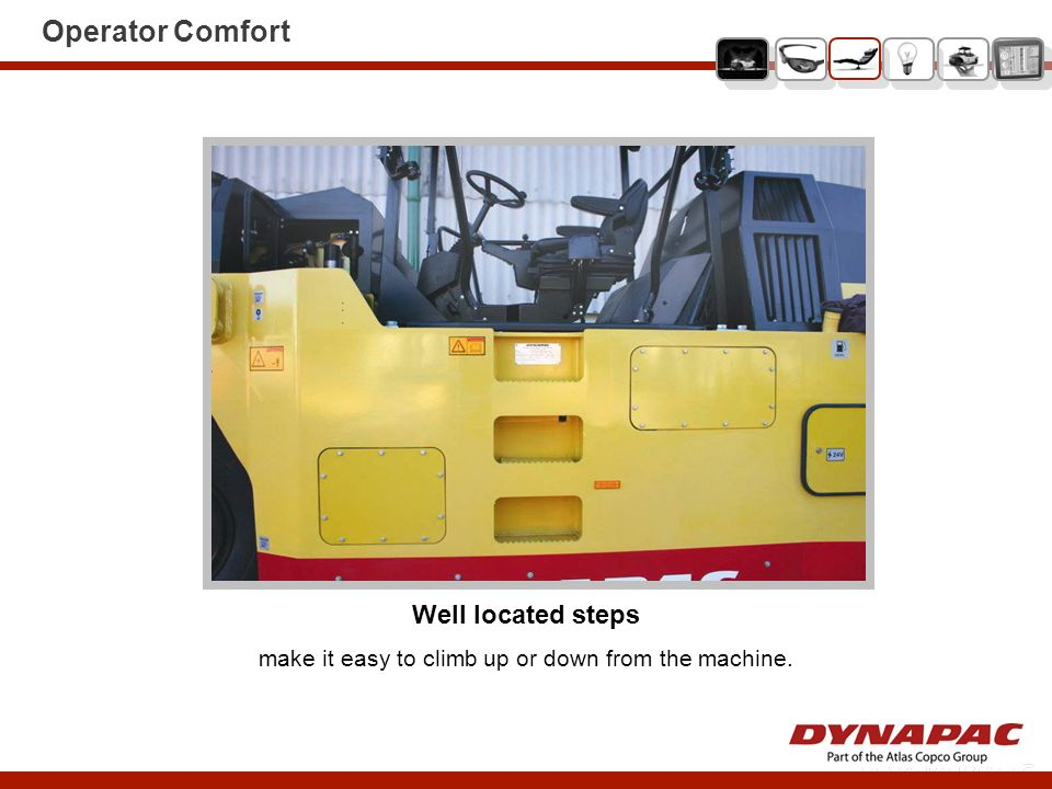 Operator Comfort Well located steps make it easy to climb up or down from the machine.