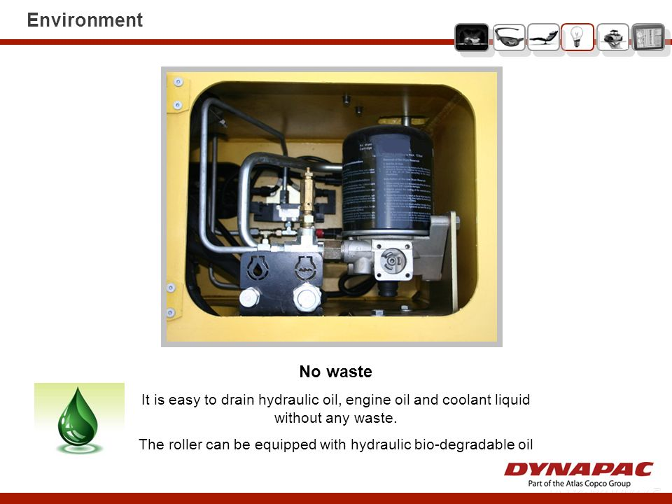 No waste It is easy to drain hydraulic oil, engine oil and coolant liquid without any waste. The roller can be equipped with hydraulic bio-degradable