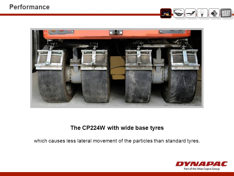 Performance The CP224W with wide base tyres which causes less lateral movement of the particles than standard tyres.