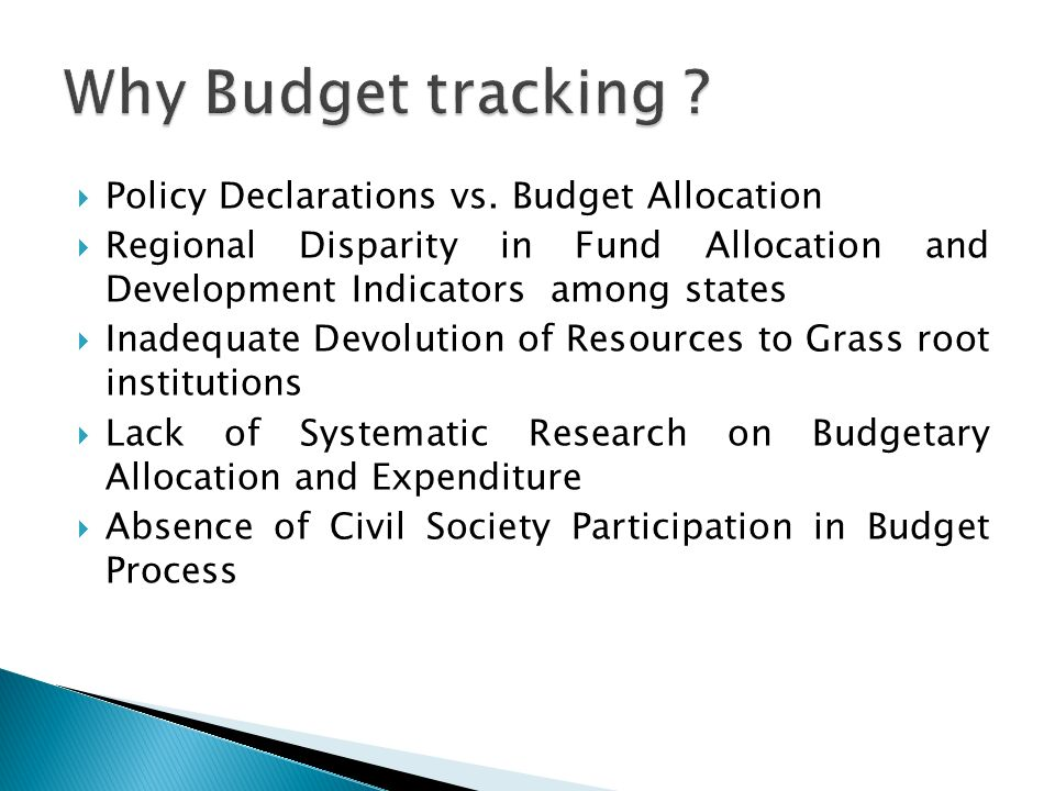 Development of Data Base of Orissa State Budget Engagement with the Legislators and Budget Makers of the State Development of a Preliminary Resource Base on the State Budget Analysis Created a space for the citizens to have a dialogue with the state