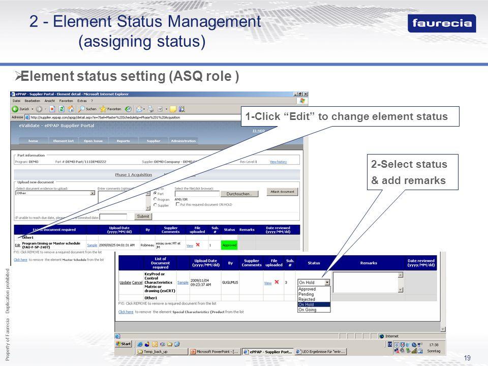 Property of Faurecia - Duplication prohibited 19 2 - Element Status Management (assigning status) 1-Click Edit to change element status 2-Select statu