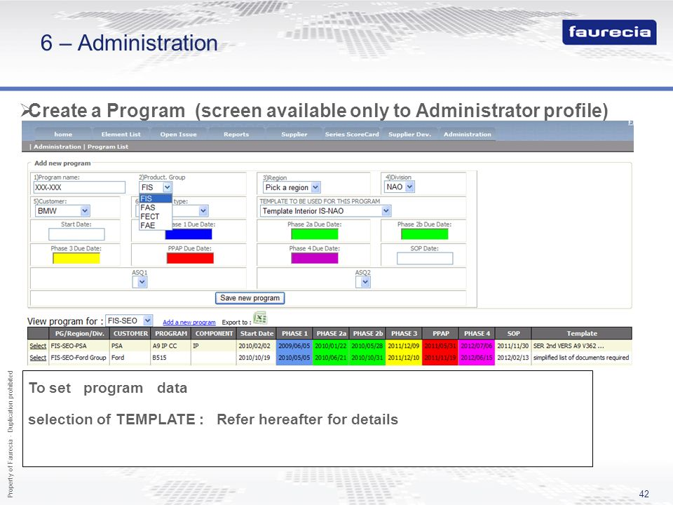 Property of Faurecia - Duplication prohibited 42 6 – Administration Create a Program (screen available only to Administrator profile) To set program d
