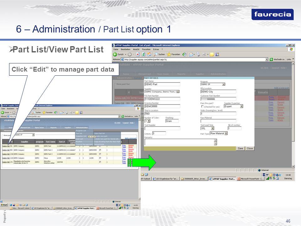 Property of Faurecia - Duplication prohibited 46 Part List/View Part List Click Edit to manage part data 6 – Administration / Part List option 1