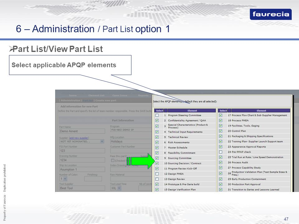 Property of Faurecia - Duplication prohibited 47 Part List/View Part List Select applicable APQP elements 6 – Administration / Part List option 1