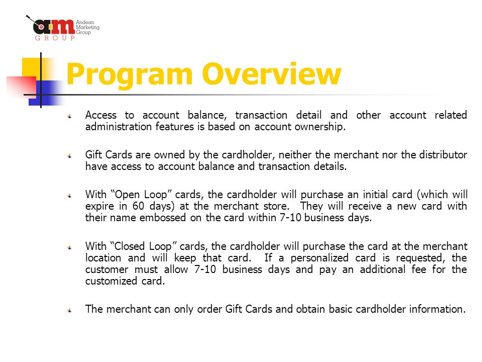 Program Overview Access to account balance, transaction detail and other account related administration features is based on account ownership.