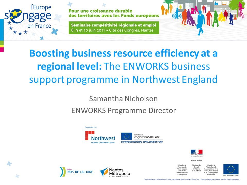 Introducing ENWORKS Established in 2001; celebrating our 10th anniversary in 2011 Innovative ENWORKS partnership model in Englands Northwest Award-winning environmental business support Decoupling economic growth from environmental degradation; focus on resource efficiency Helped over 10,000 businesses with converting environmental pressures into competitive advantages Embedded in Northwest regional policy – Regional Economic Strategy, Climate Change Action Partnership, Sustainable Consumption & Production (SCP)