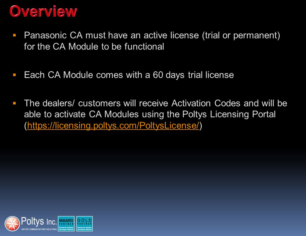 Panasonic CA must have an active license (trial or permanent) for the CA Module to be functional Each CA Module comes with a 60 days trial license The