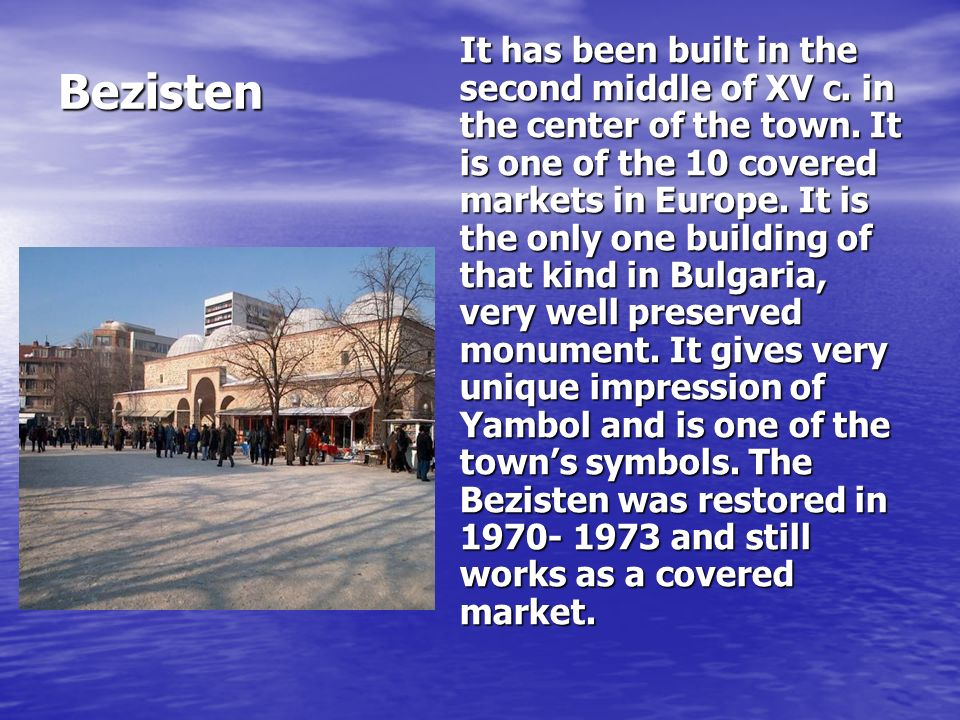 Bezisten It has been built in the second middle of XV c.