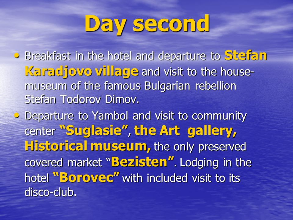 Breakfast in the hotel and departure to Stefan Karadjovo village and visit to the house- museum of the famous Bulgarian rebellion Stefan Todorov Dimov.