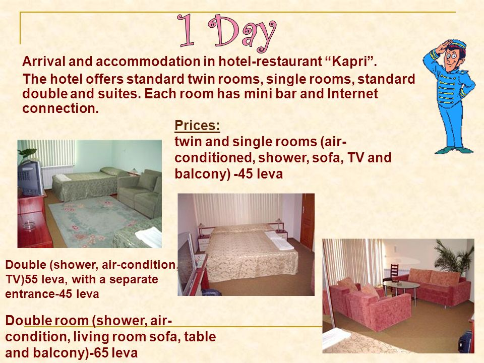 Arrival and accommodation in hotel-restaurant Kapri.