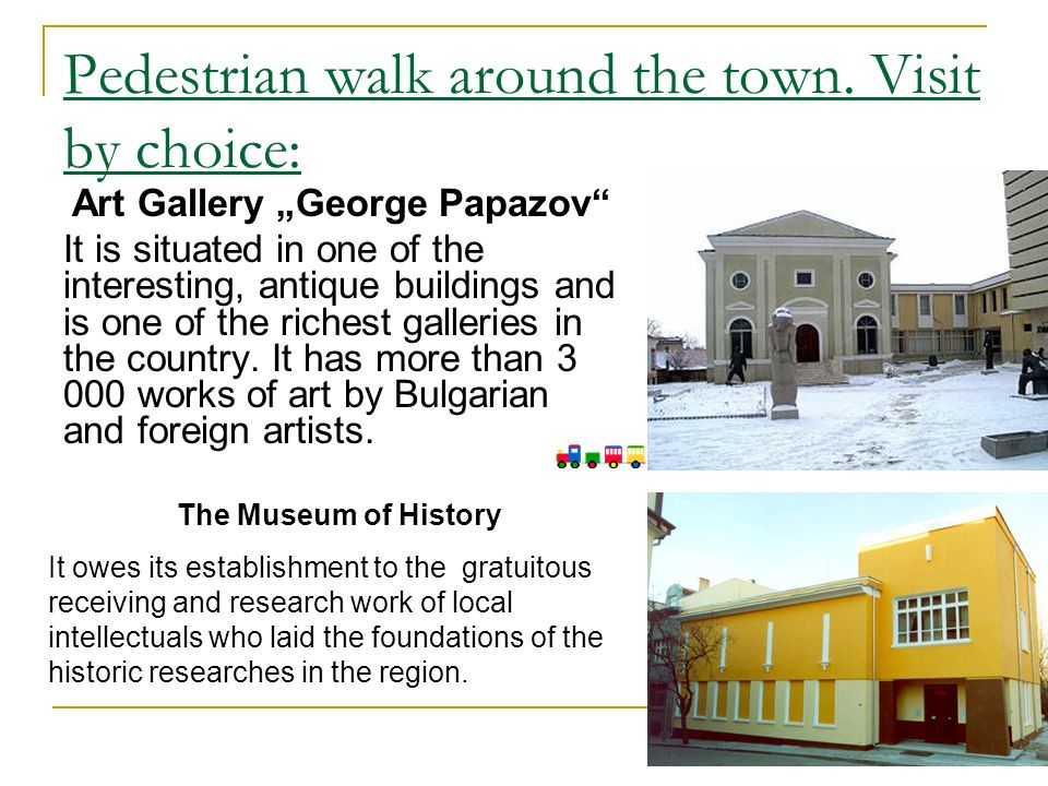Pedestrian walk around the town.