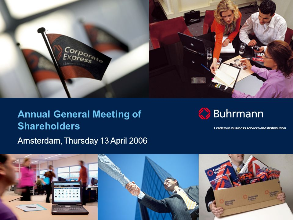 Leaders in business services and distribution Annual General Meeting of Shareholders Amsterdam, Thursday 13 April 2006