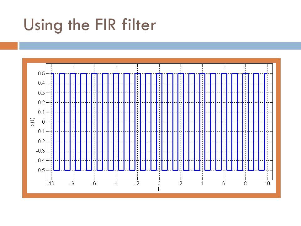 Using the FIR filter