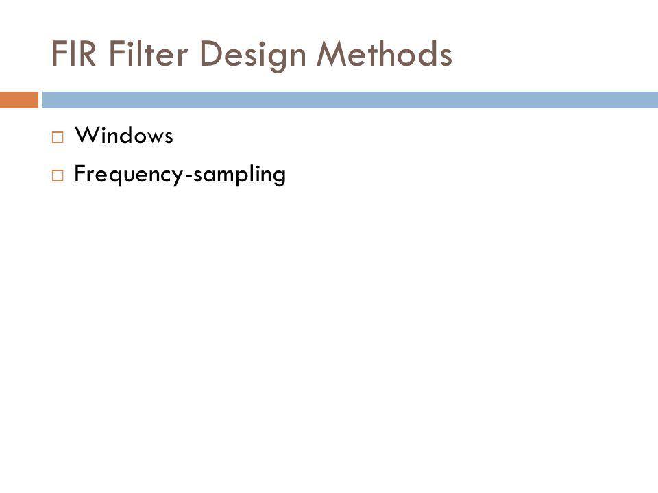 FIR Filter Design Methods Windows Frequency-sampling