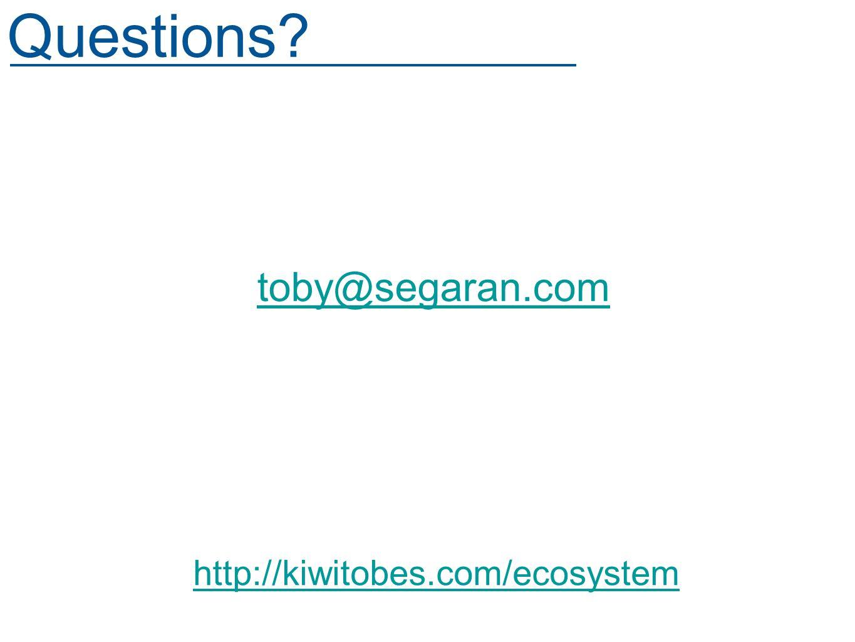 Questions toby@segaran.com http://kiwitobes.com/ecosystem