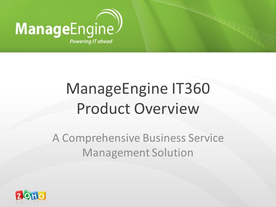 ManageEngine IT360 Product Overview A Comprehensive Business Service Management Solution