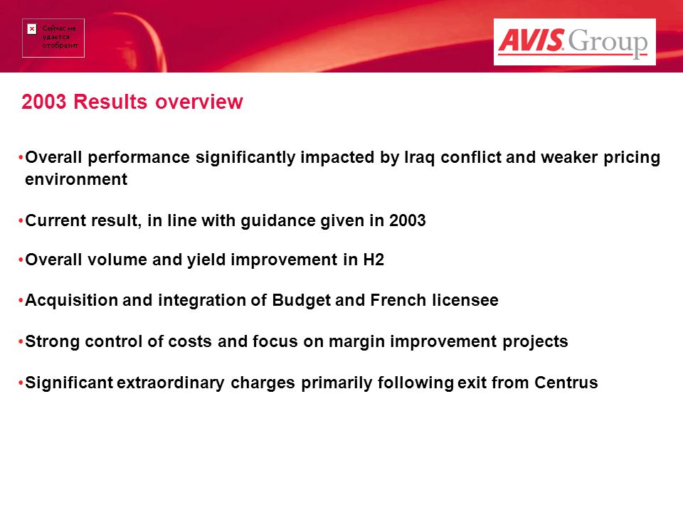 2003 Results overview Car Rental with Overall performance significantly impacted by Iraq conflict and weaker pricing environment Current result, in li