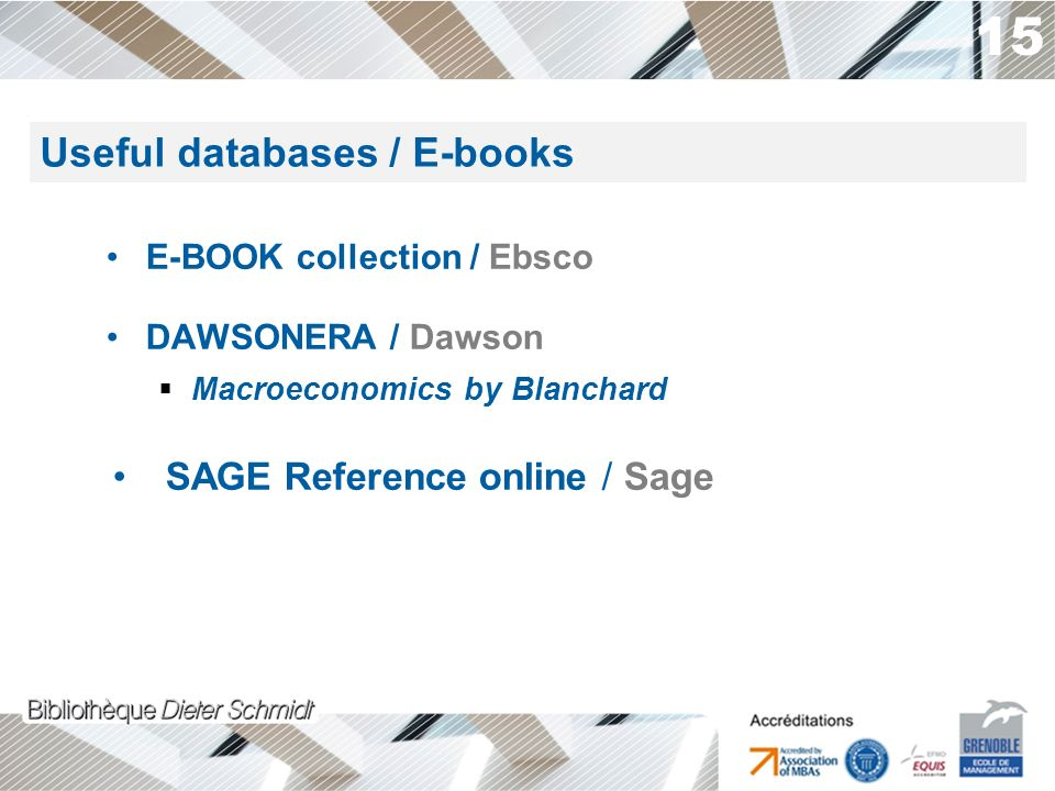 15 E-BOOK collection / Ebsco DAWSONERA / Dawson Macroeconomics by Blanchard SAGE Reference online / Sage Useful databases Useful databases / E-books