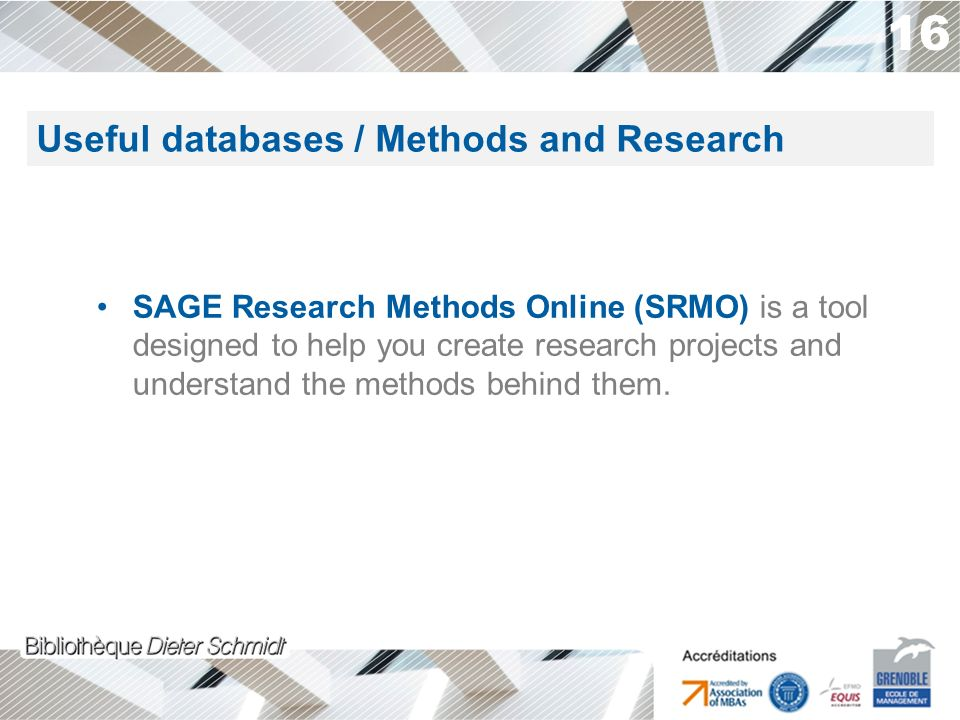 16 SAGE Research Methods Online (SRMO) is a tool designed to help you create research projects and understand the methods behind them.