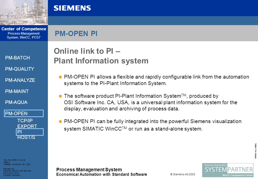 Center of Competence Process Management System, WinCC, PCS7 Process Management System Economical Automation with Standard Software Siemens AG Industri