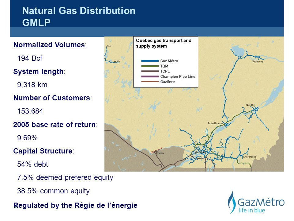 8 Natural Gas Distribution GMLP Normalized Volumes: 194 Bcf System length: 9,318 km Number of Customers: 153,684 2005 base rate of return: 9.69% Capit