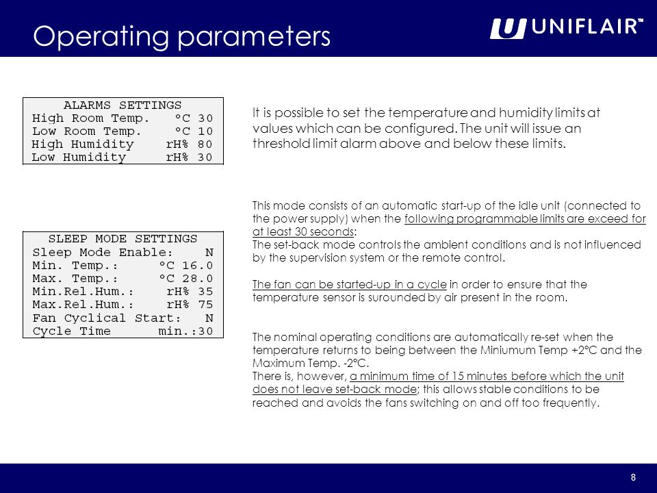 8 Operating parameters It is possible to set the temperature and humidity limits at values which can be configured. The unit will issue an threshold l