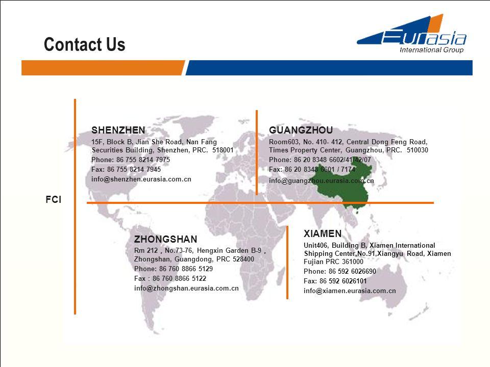 Contact Us FCI - PORT OFFICE SHENZHEN 15F, Block B, Jian She Road, Nan Fang Securities Building, Shenzhen, PRC. 518001 Phone: 86 755 8214 7975 Fax: 86