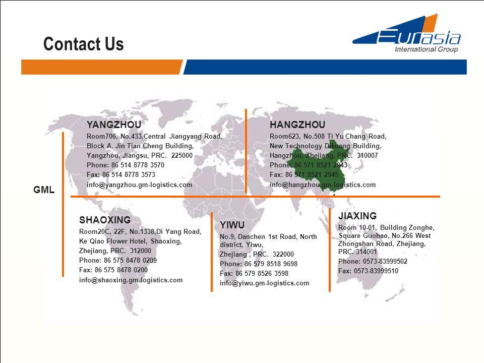 Contact Us GML YIWU No.9, Danchen 1st Road, North district, Yiwu, Zhejiang, PRC. 322000 Phone: 86 579 8518 9698 Fax: 86 579 8526 3598 info@yiwu.gm-log