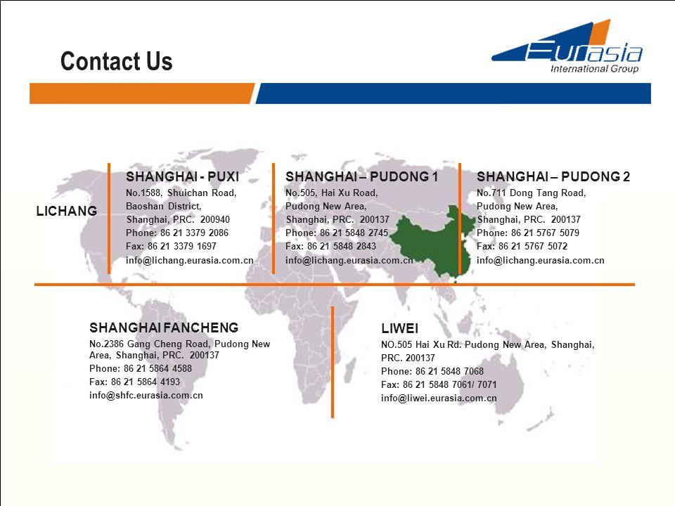 Contact Us LICHANG SHANGHAI - PUXI No.1588, Shuichan Road, Baoshan District, Shanghai, PRC. 200940 Phone: 86 21 3379 2086 Fax: 86 21 3379 1697 info@li