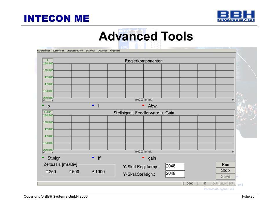 INTECON ME Copyright © BBH Systems GmbH 2006Folie 25 Advanced Tools