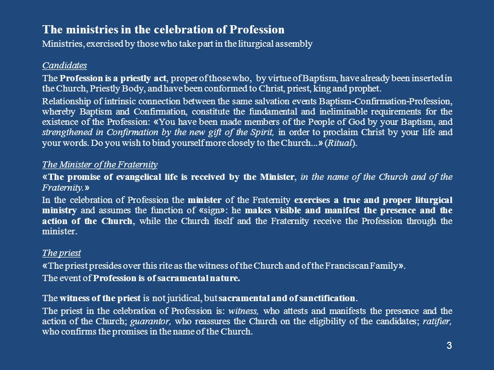 2 Profession and Fraternity The local Fraternity makes the presence and the action of the Church visible in Profession. Therefore « Profession, since