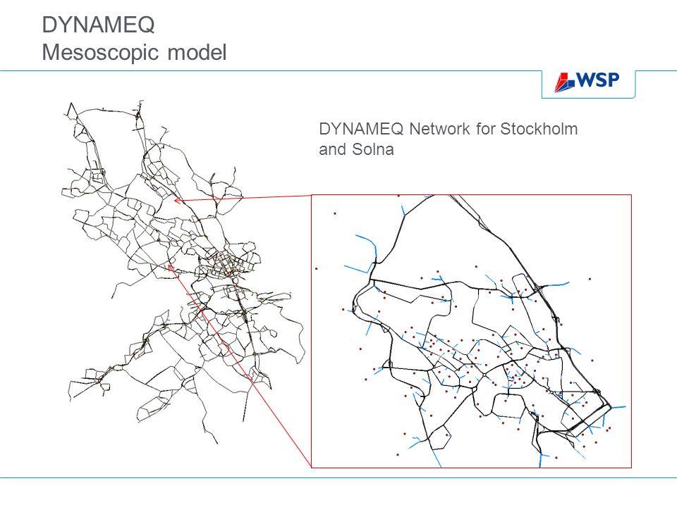 DYNAMEQ Mesoscopic model DYNAMEQ Network for Stockholm and Solna
