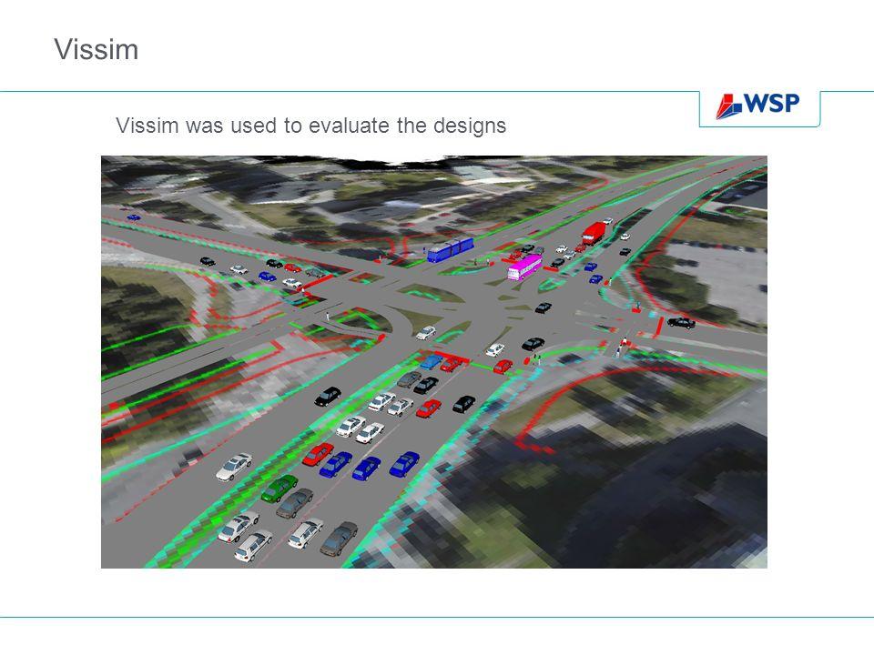 Vissim Vissim was used to evaluate the designs