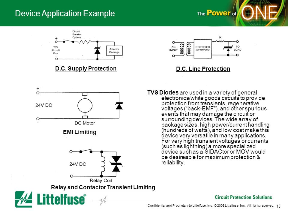 13 Confidential and Proprietary to Littelfuse, Inc. © 2005 Littelfuse, Inc. All rights reserved. Device Application Example D.C. Supply Protection D.C
