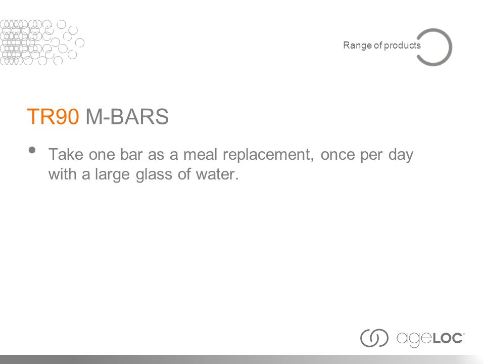Take one bar as a meal replacement, once per day with a large glass of water. TR90 M-BARS Range of products