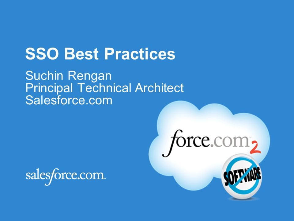 SSO Best Practices Suchin Rengan Principal Technical Architect Salesforce.com