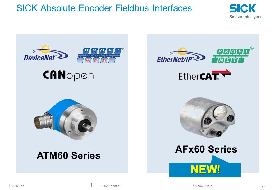 : SICK, Inc.: Confidential SICK Absolute Encoder Fieldbus Interfaces : Name (Date)27 ATM60 Series AFx60 Series