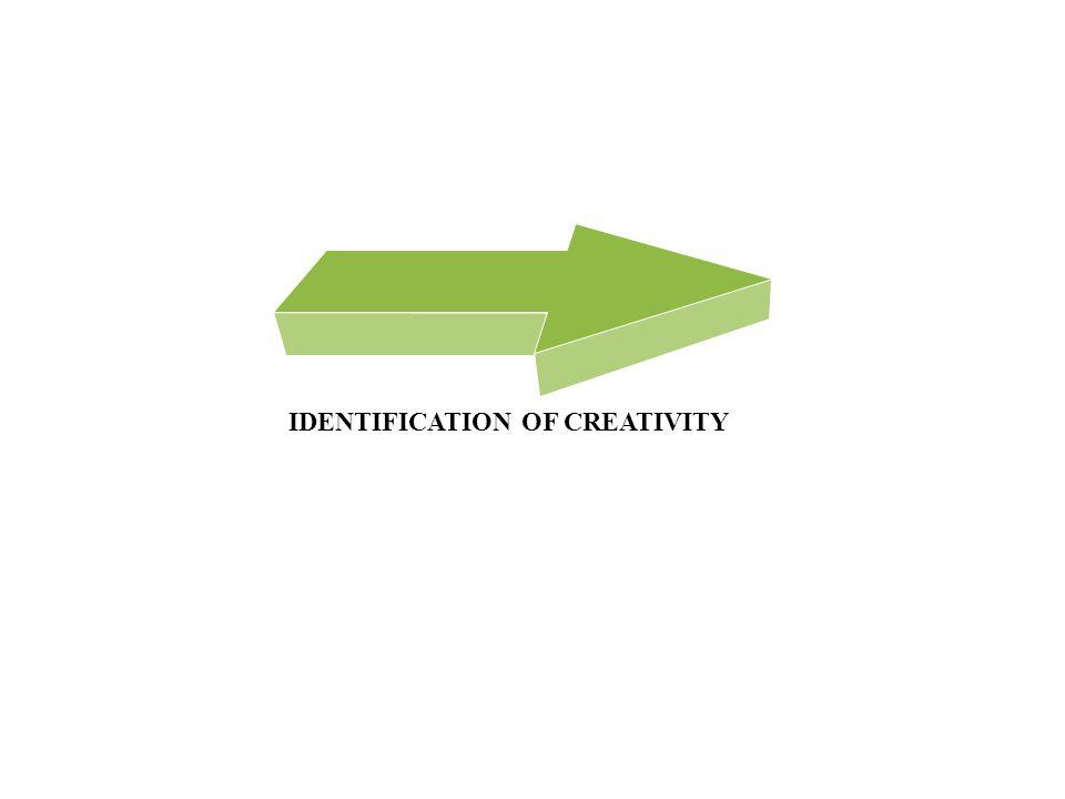 IDENTIFICATION OF CREATIVITY