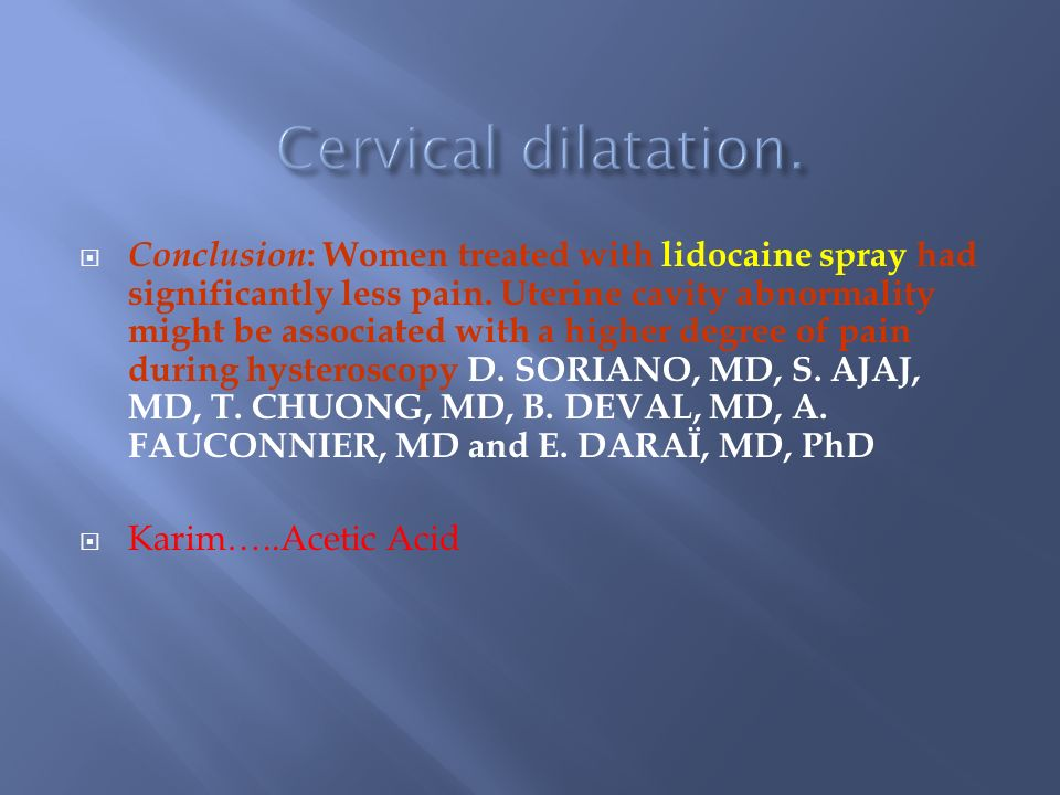 Conclusion : Women treated with lidocaine spray had significantly less pain.