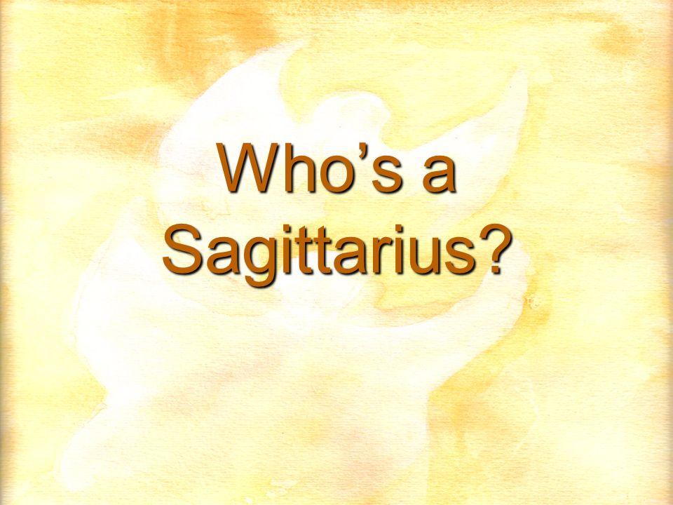 Whos a Sagittarius?