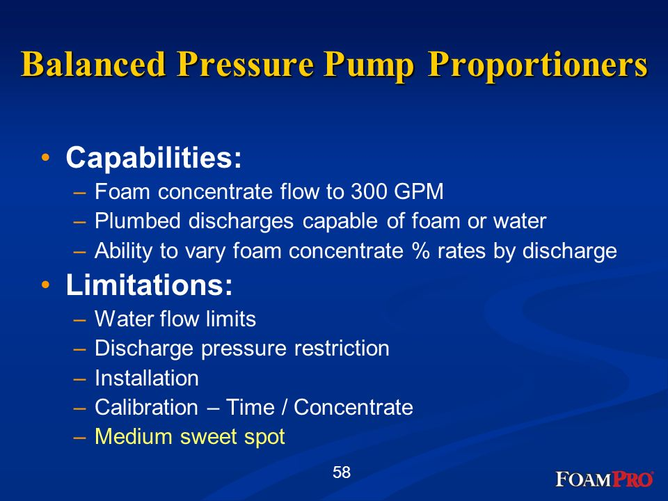 58 Capabilities: –Foam concentrate flow to 300 GPM –Plumbed discharges capable of foam or water –Ability to vary foam concentrate % rates by discharge