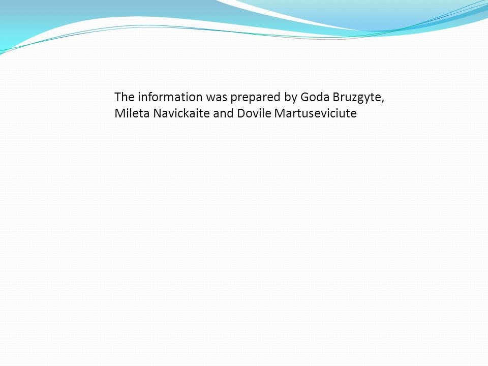 The information was prepared by Goda Bruzgyte, Mileta Navickaite and Dovile Martuseviciute