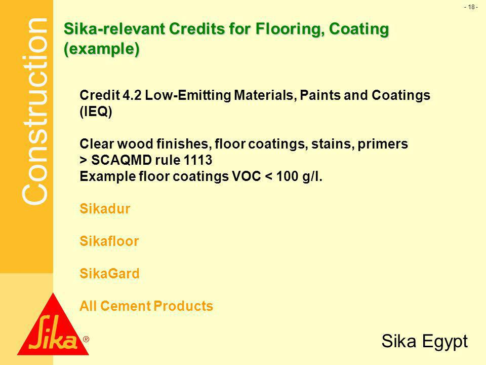 Construction Sika Egypt - 18 - Sika-relevant Credits for Flooring, Coating (example) Credit 4.2 Low-Emitting Materials, Paints and Coatings (IEQ) Clea