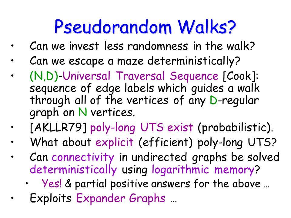 Pseudorandom Walks.Can we invest less randomness in the walk.